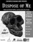 Dispose of Me by Elizabeth Heffron and Drew Dowdy