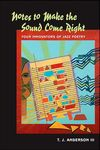 Notes to Make the Sound Come Right: Four Innovators of Jazz Poetry