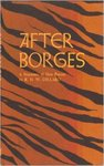 After Borges: A Sequence of New Poems by Richard H.W. Dillard