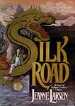 Silk Road : A Novel of Eight-Century China