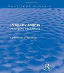Property Rights: Philosophic Foundations by Lawrence C. Becker