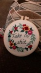 Custom Piece of Embroider with Sassy Saying