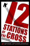 12 Stations of the Cross by Lee Moyer